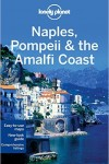 Naples, Pompeii & the Amalfi Coast [written and researched by Cristian Bonetto, Josephine Quintero]